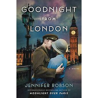 Goodnight from London - A Novel by Jennifer Robson - 9780062389855 Book