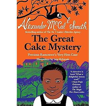 The Great Cake Mystery - Precious Ramotswe's Very First Case by Alexan