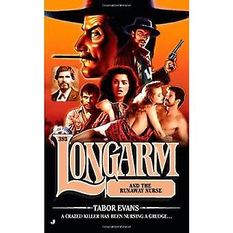 Longarm and the Runaway Nurse by Tabor Evans - 9780515149722 Book