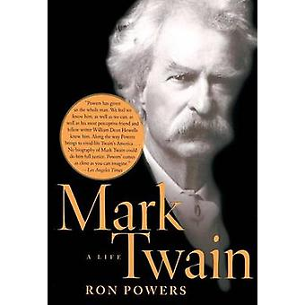 Mark Twain - A Life by Ron Powers - 9780743249010 Book