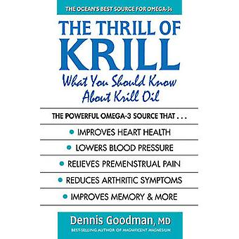 The Thrill of Krill - What You Should Know About Krill Oil by Dennis G