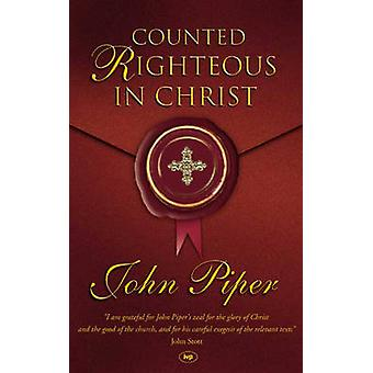 Counted Righteous in Christ by John Piper - 9780851119915 Book