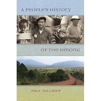 People's History of the Hmong by Paul Hillmer - 9780873519601 Book