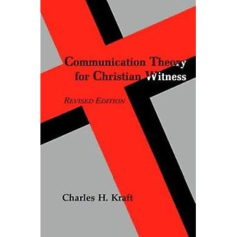 Communication Theory for Christian Witness (2nd Revised edition) by C