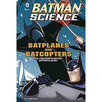 Batplanes and Batcopters - The Engineering Behind Batman's Wings by Ta