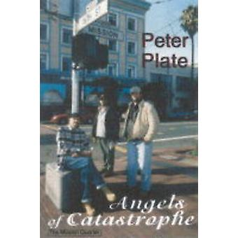 The Angels of Catastrophe by Peter Plate - 9781583220634 Book