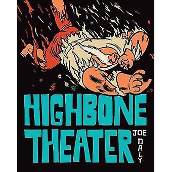 Highbone Theater by Joe Daly - 9781606999226 Book