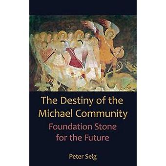 Destiny of the Michael Community - Foundation Stone for the Future by