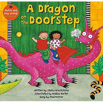 Dragon on the Doorstep by Stella Blackstone - Fred Penner - Debbie Ha