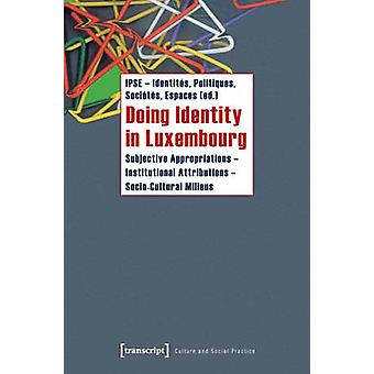 Doing Identity in Luxembourg - Subjective Appropriations - Institution