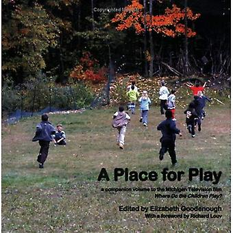 A Place for Play: A Companion Volume to the Michigan Television Film 'Where Do the Children Play?