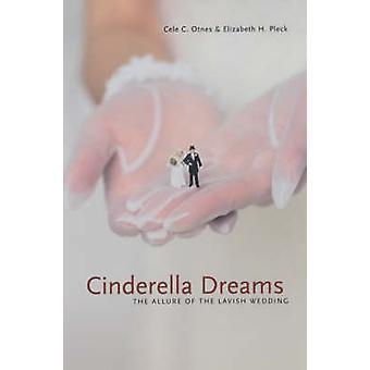 Sonhos de Cinderela - o fascínio do luxuoso casamento por Elizabeth H. P