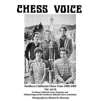 Northern California Chess Voice 19821983 Vol. 1416 by Fauber & Richard E.