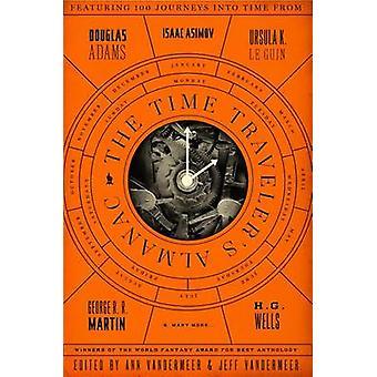 The Time Traveler's Almanac by Ann VanderMeer - Jeff VanderMeer - 978