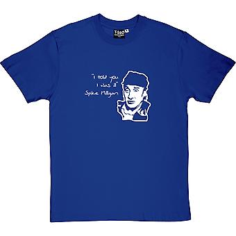 Spike Milligan I Told You I Was Ill Men's T-Shirt