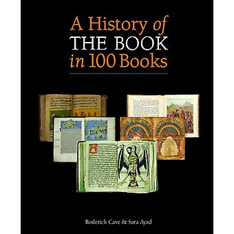 A History of the Book in 100 Books (Hardcover) by Cave Roderick Ayad Sara