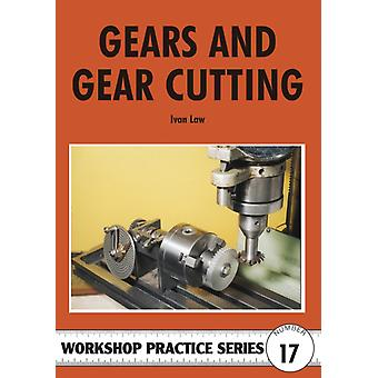 Gears and Gear Cutting (Workshop Practice) (Paperback) by Law Ivan R.