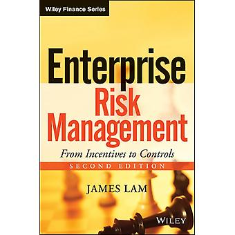 Enterprise Risk Management: from Incentives to Controls (Wiley Finance) (Hardcover) by Lam James