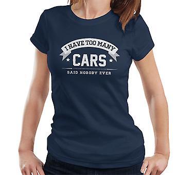 Ich habe zu viele Autos sagte niemand jemals die Frauenunterhemde