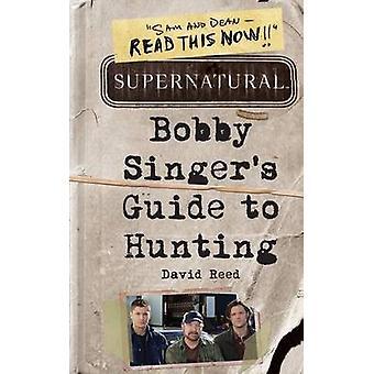 خارق للطبيعة-دليل بوبي المغني للصيد بديفيد ريد-9780062