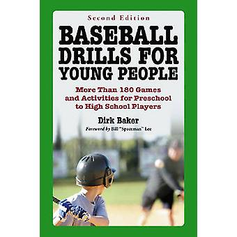 Baseball Drills for Young People - More Than 180 Games and Activities