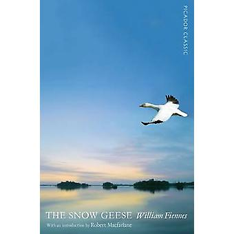 The Snow Geese - Picador Classic (Main Market Ed.) by William Fiennes