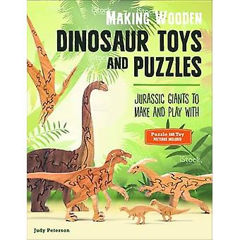 Making Wooden Dinosaur Toys and Puzzles - Jurassic Giants to Make and