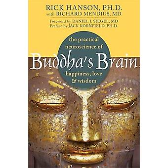 Buddha's Brain - The Practical Neuroscience of Happiness - Love - and