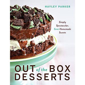 Out of the Box Desserts - Simply Spectacular - Semi-Homemade Sweets by