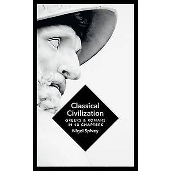 Klassische Zivilisation - eine Geschichte in zehn Kapiteln von Nigel Spivey - 9
