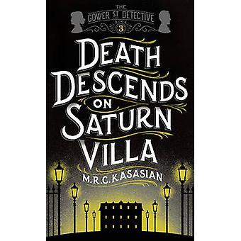 Death Descends on Saturn Villa by M. R. C. Kasasian - 9781781859735 B