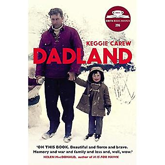 Dadland - A Journey into Uncharted Territory by Keggie Carew - 9781784