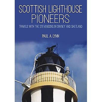 Scottish Lighthouse Pioneers - Travels with the Stevensons in Orkney a