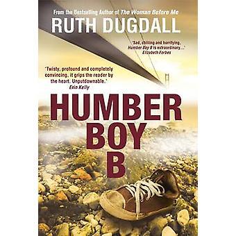 Humber Boy B by Ruth Dugdall - 9781910394595 Book
