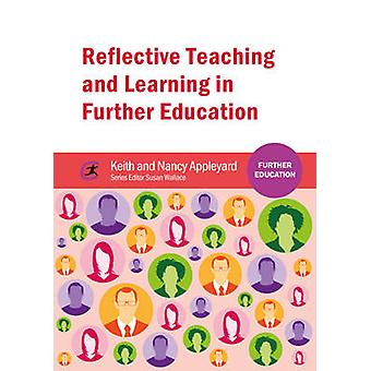 Reflective Teaching and Learning in Further Education by Keith Appley