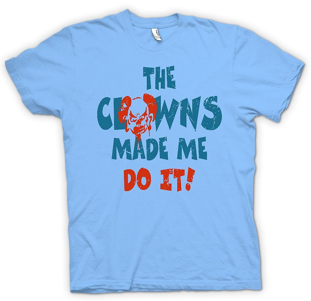Mens T-shirt - Clowns Made Me Do It - lustig