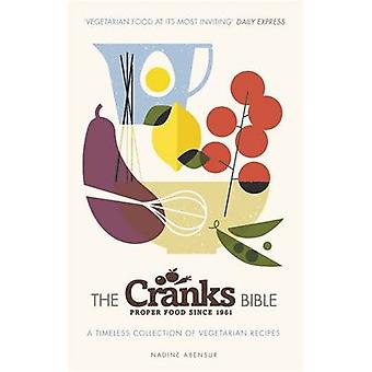 The Cranks Bible - A Timeless Collection of Vegetarian Recipes by Nadi