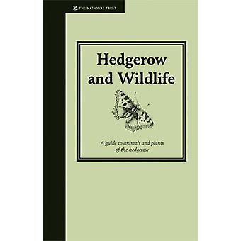 Hedgerow and Wildlife - Guide to Animals and Plants of the Hedgerow by