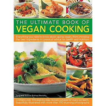 The Ultimate Book of Vegan Cooking - Everything You Need to Know About