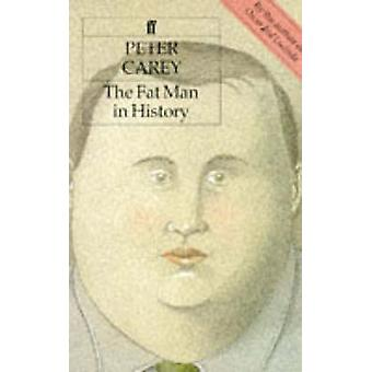 The Fat Man in History by Peter Carey - 9780571144389 Book