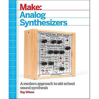 Make - Analog Synthesizers by Ray Wilson - 9781449345228 Book