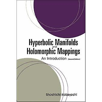 Hyperbolic Manifolds and Holomorphic Mappings - An Introduction (2nd R