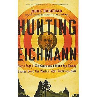 Jacht Eichmann: Hoe een Band van overlevenden en een jonge spionagentschap achtervolgd beneden de's werelds meest beruchte Nazi