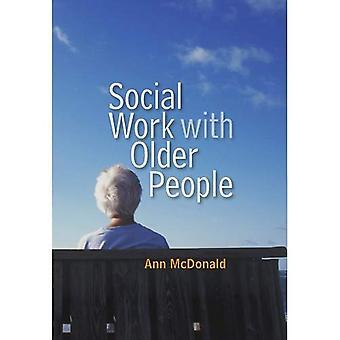 Travail social avec les personnes âgées (travail Social in Theory and Practice)