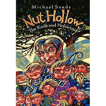 Nut Hollow, the Knife and Nefairious