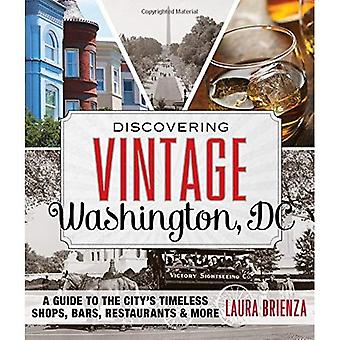 Discovering Vintage Washington, DC: A Guide to the City's Timeless Shops, Bars, Restaurants & More