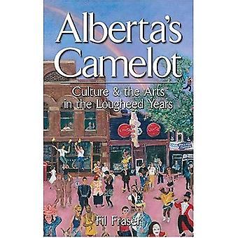 Alberta's Camelot: Culture and the Arts in the Lougheed Years