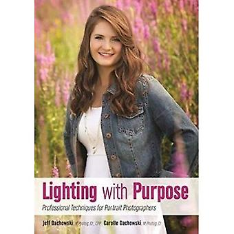 Lighting with Purpose : Professional Techniques for Portrait Photographers