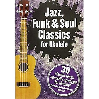 Jazz, Funk & Soul Classics for Ukulele