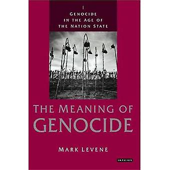Völkermord im Zeitalter der Nationalstaat - v. 1 - Bedeutung des Genozids durch